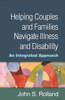 Cover for Helping Couples and Families Navigate Illness and Disability