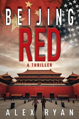 Beijing Red: A Thriller (Nick Foley Thriller) Cover Image