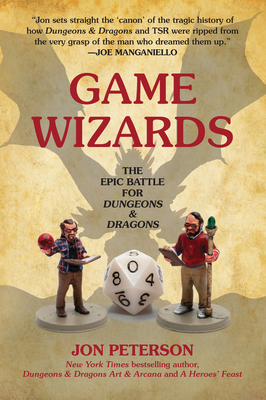 Game Wizards: The Epic Battle for Dungeons & Dragons (Game Histories) Cover Image