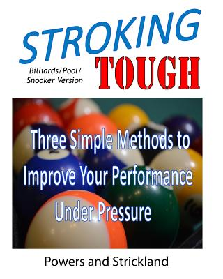 Stroking Tough: Three Simple Methods to Improve Your Performance Under Pressure Cover Image