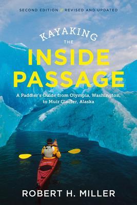 Kayaking the Inside Passage: A Paddler's Guide from Puget Sound, Washington, to Glacier Bay, Alaska Cover Image