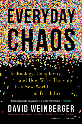 Everyday Chaos: Technology, Complexity, and How We're Thriving in a New World of Possibility Cover Image