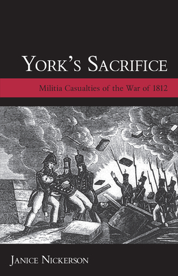 York's Sacrifice: Militia Casualties of the War of 1812 (Genealogist's Reference Shelf #12) Cover Image