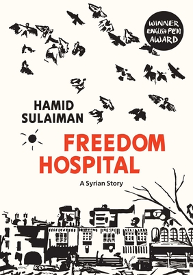 Freedom Hospital: A Syrian Story Cover Image