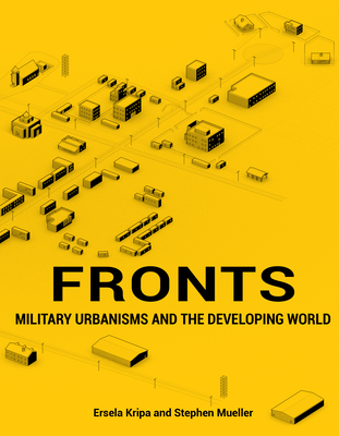 Fronts: Military Urbanisms and the Developing World Cover Image