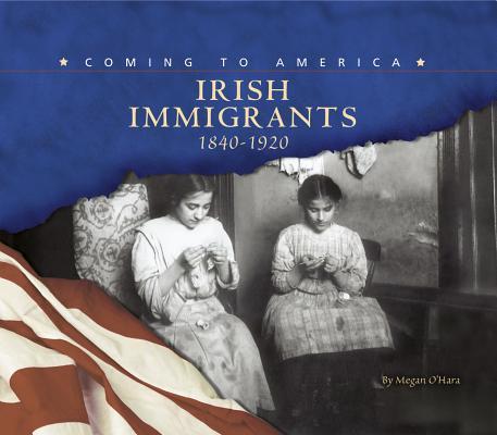 Irish Immigrants: 1840-1920 Cover Image