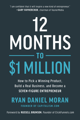 12 Months to $1 Million: How to Pick a Winning Product, Build a Real Business, and Become a Seven-Figure Entrepreneur Cover Image