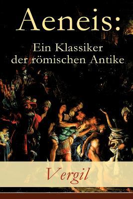 Aeneis: Ein Klassiker der römischen Antike: Flucht des Aeneas aus dem brennenden Troja Cover Image
