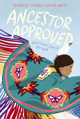 Ancestor Approved: Intertribal Stories for Kids Cover Image