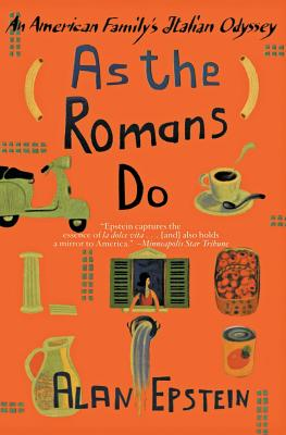 As the Romans Do: An American Family's Italian Odyssey Cover Image