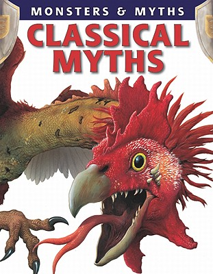 Classical Myths (Monsters & Myths) Cover Image