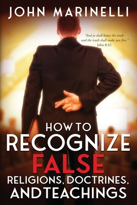 How To Recognize False Religions, Doctrines And Teachings Cover Image