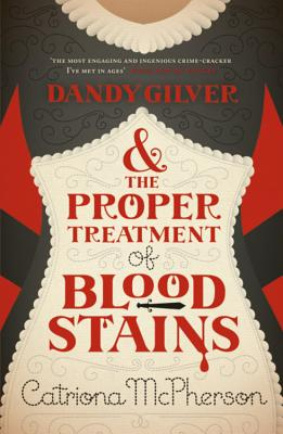Dandy Gilver and the Proper Treatment of Bloodstains Cover Image