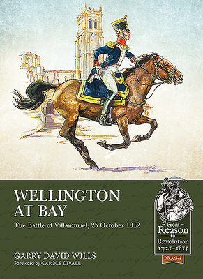 Wellington at Bay: The Battle of Villamuriel, 25 October 1812 (From Reason to Revolution) Cover Image