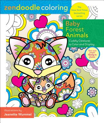 Zendoodle Coloring: Baby Forest Animals: Cuddly Creatures to Color and Display Cover Image