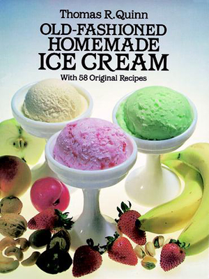 Old-Fashioned Homemade Ice Cream: With 58 Original Recipes Cover Image