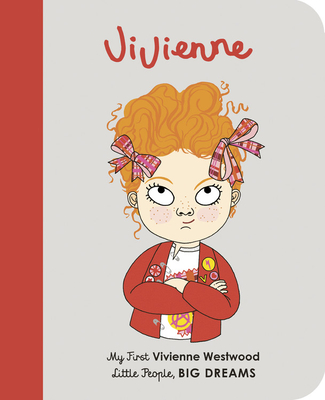 Vivienne Westwood: My First Vivienne Westwood (Little People, BIG DREAMS #24) Cover Image