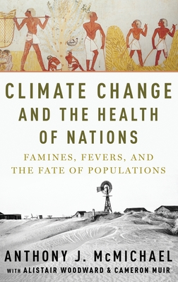 Climate Change and the Health of Nations: Famines, Fevers, and the Fate of Populations Cover Image