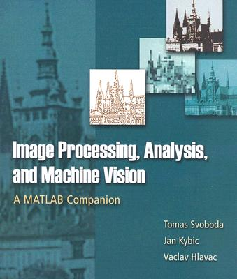 Image Processing, Analysis and Machine Vision: A MATLAB Companion Cover Image