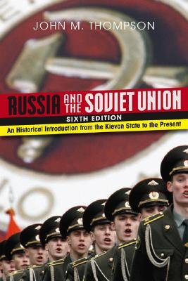 Russia and the Soviet Union: An Historical Introduction from the Kievan State to the Present Cover Image