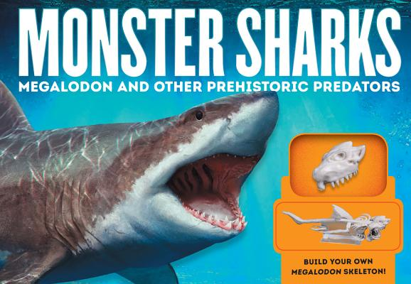 Monster Sharks: Megalodon and Other Prehistoric Predators by Brenda Gurr