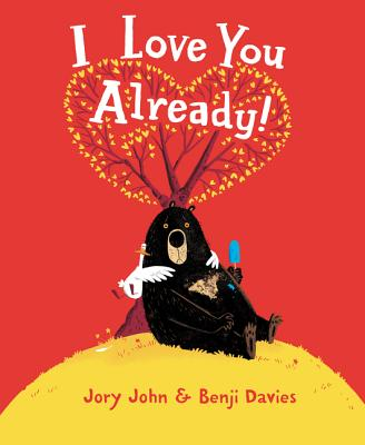 Book cover: I Love You Already! by Jory John, illustrated by Benji Davies