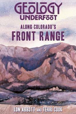 Geology Underfoot Along Colorado's Front Range Cover Image