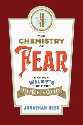 The Chemistry of Fear: Harvey Wiley's Fight for Pure Food Cover Image