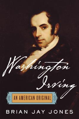 Washington Irving: An American Original