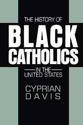 Cover for The History of Black Catholics in the United States