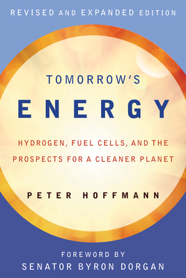 Tomorrow's Energy: Hydrogen, Fuel Cells, and the Prospects for a Cleaner Planet Cover Image