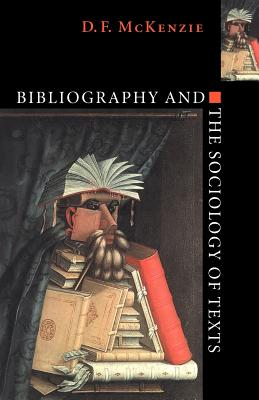 Bibliography and the Sociology of Texts Cover Image