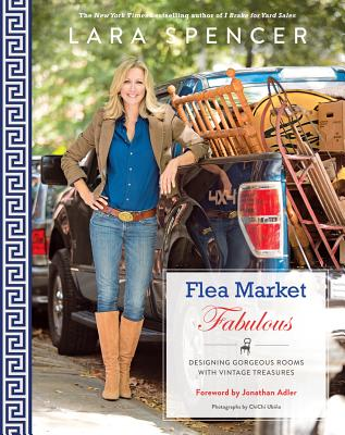 Flea Market Fabulous: Designing Gorgeous Rooms with Vintage Treasures Cover Image