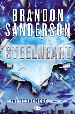Steelheart(Spanish Edition) (TRILOGÍA DE LOS RECKONERS / THE RECKONERS #1) Cover Image