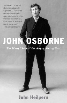 John Osborne: The Many Lives of the Angry Young Man Cover Image