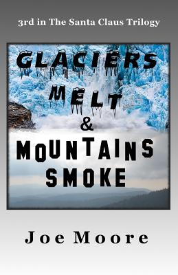 Glaciers Melt & Mountains Smoke Cover Image