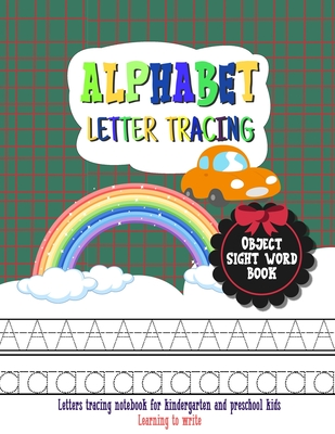 Alphabet Letter Tracing for Kids: If a child is poor in math but good at tennis, most people would hire a math tutor. I would rather hire a tennis coa Cover Image
