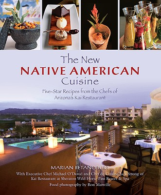 New Native American Cuisine: Five-Star Recipes from the Chefs of Arizona's Kai Restaurant Cover Image