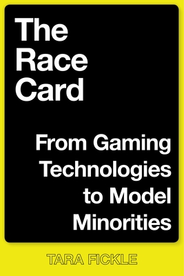 The Race Card: From Gaming Technologies to Model Minorities (Postmillennial Pop #22) Cover Image