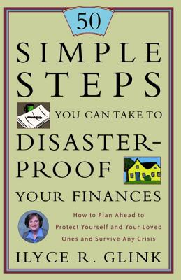 50 Simple Steps You Can Take to Disaster-Proof Your Finances: How to Plan Ahead to Protect Yourself and Your Loved Ones and Survive Any Crisis Cover Image