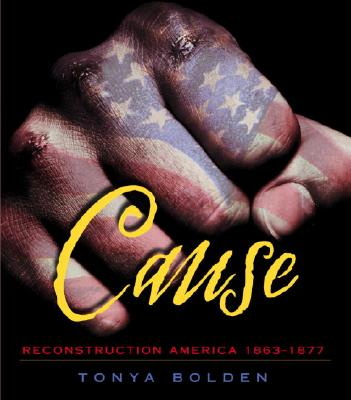 Cause: Reconstruction America, 1863-1877 Cover Image