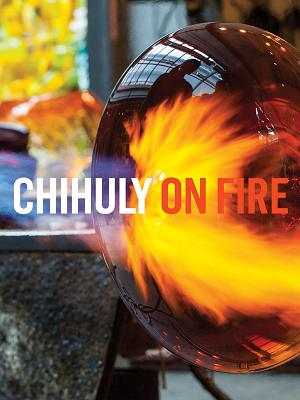 Chihuly on Fire Cover Image