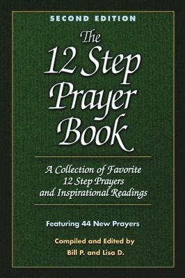 The 12 Step Prayer Book: A collection of Favorite 12 Step Prayers and Inspirational Readings Cover Image