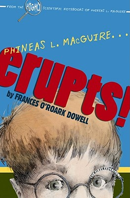 Phineas L. Macguire...Erupts! Cover