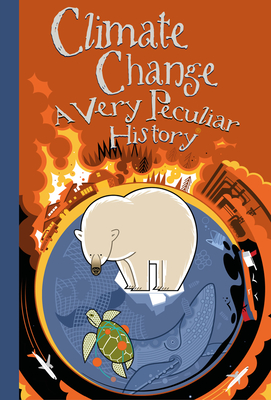 Climate Change: A Very Peculiar History(tm) Cover Image