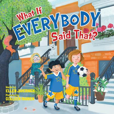 Cover for What If Everybody Said That? (What If Everybody? #2)