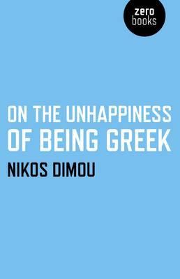 On the Unhappiness of Being Greek Cover