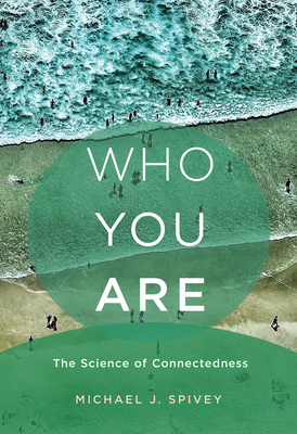 Who You Are: The Science of Connectedness Cover Image