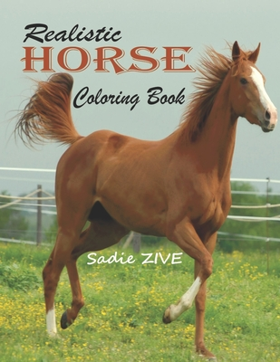 Realistic Horse Coloring Book: Wonderful World of Horses Coloring Book: An Adult Coloring Book for Horse Lovers; Big Book of Horses to Color; Horse C Cover Image