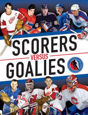 Scorers Versus Goalies (Hockey Hall of Fame) Cover Image